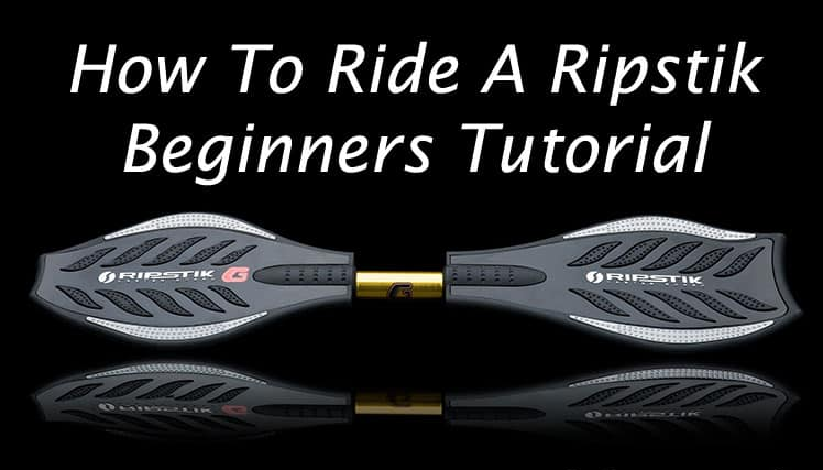 How to Ride A Ripstik