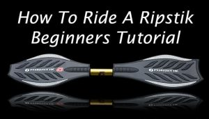 How to Master A Ripstick